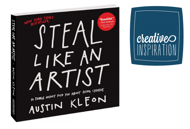 anniemade Creative Inspiration: Steal Like an Artist by Austin Kleon