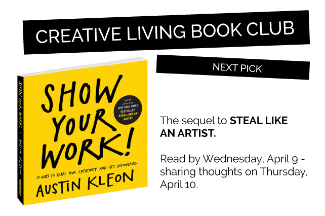 anniemade // Creative Living Book Club // Pick Choice for April 10 - Show Your Work by Austin Kleon - 10 Ways to Share Your Creativity
