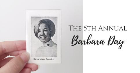 5th Annual Barbara Day in memory of Barbara Jean Saunders | Annie Franceschi Blog