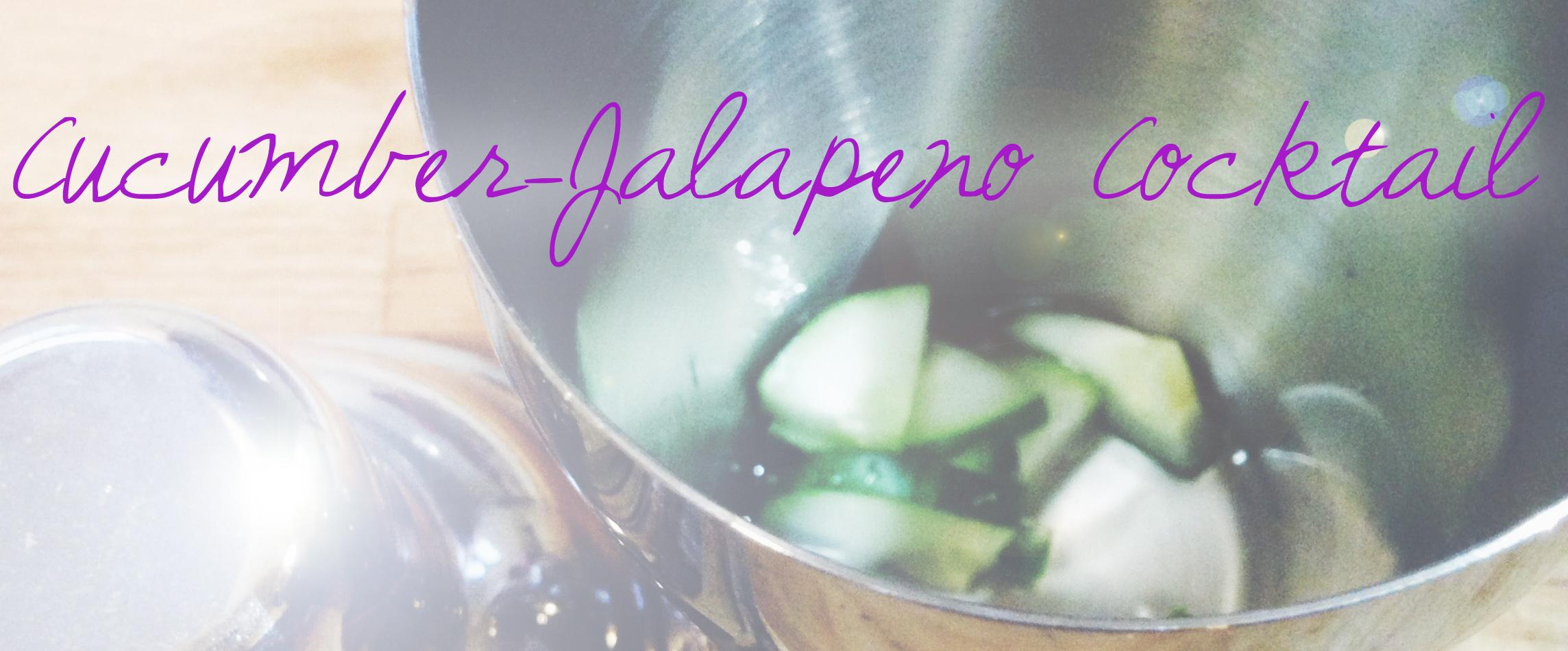 cucumber- jalapeño cocktail