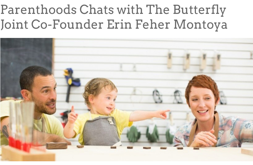 Parenthoods Chats with The Butterfly Joint Co-Founder Erin Feher Montoya  (Parenthoods, June 2015)