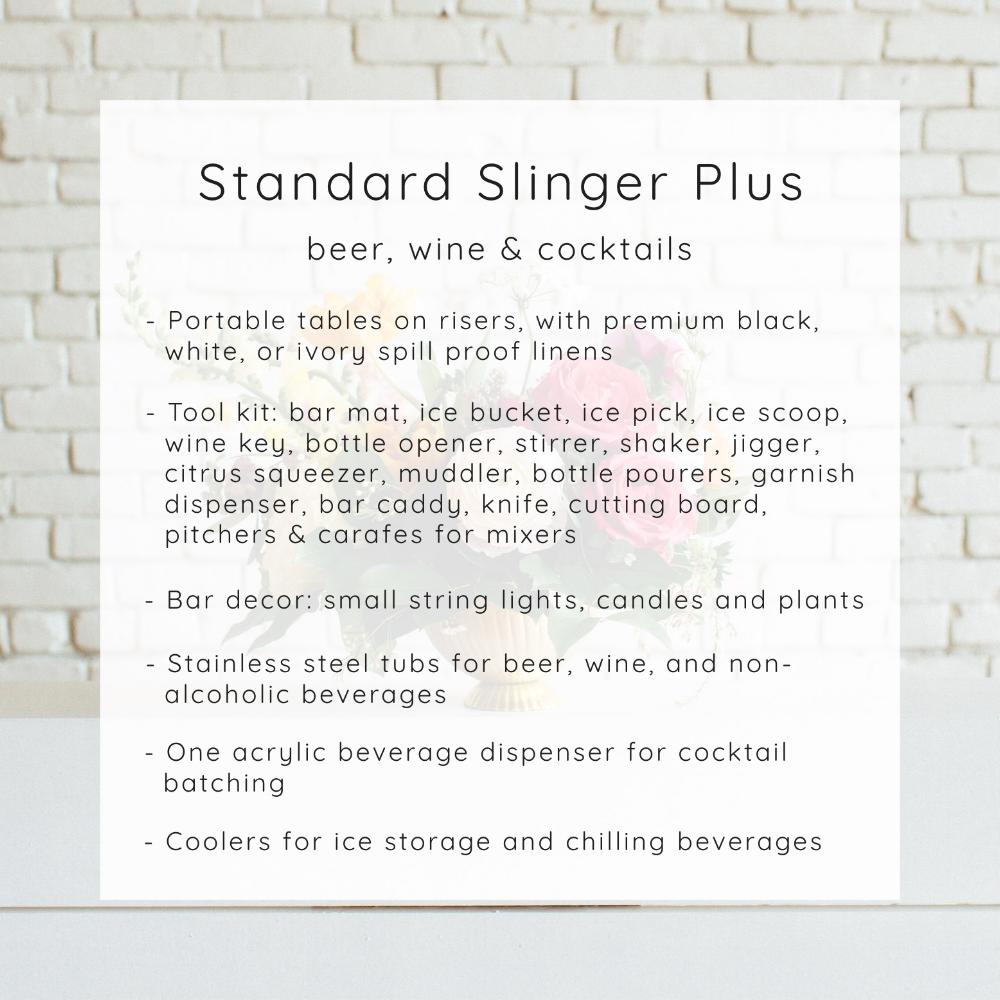 Includes Drink Slingers bar set up: $150 for 1 bartender . $200 for second bartender (if working from the same bar)