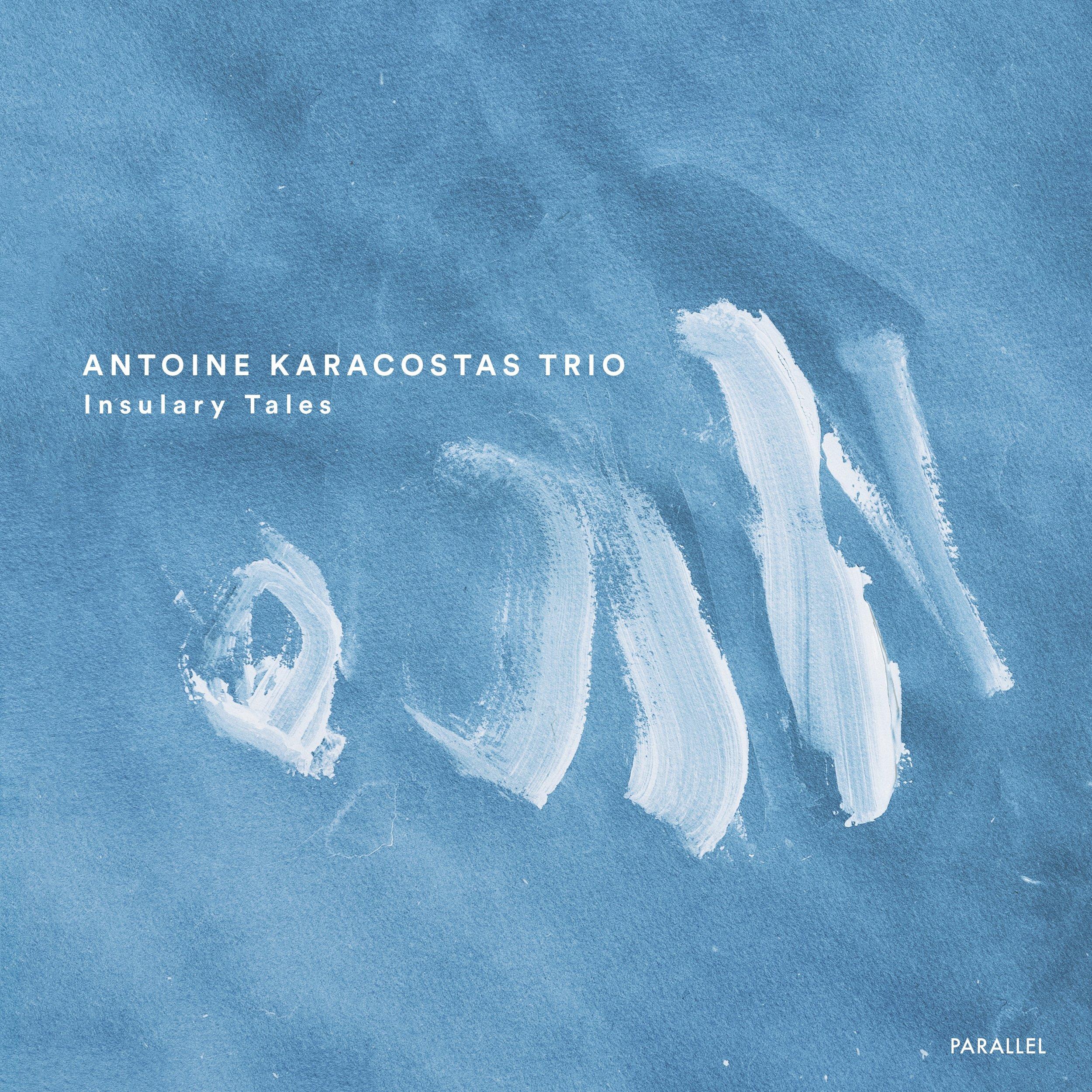 ANTOINE KARACOSTAS TRIO  - INSULARY TALES (2019)