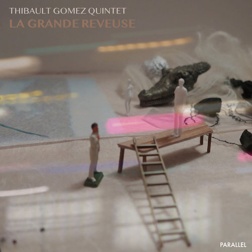 THIBAULT GOMEZ QUINTET  - LA GRANDE REVEUSE (2018)