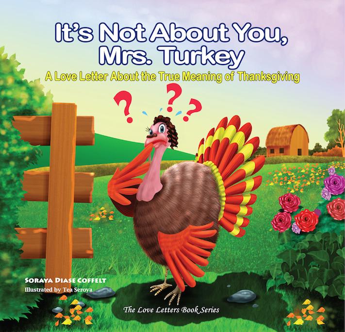 It's Not About You Mrs. Turkey - Christian Author Soraya Diase Coffelt Children's Book