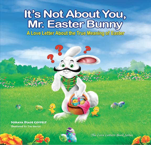 Soraya Diase Coffelt - It's Not About You, Mr. Easter Bunny