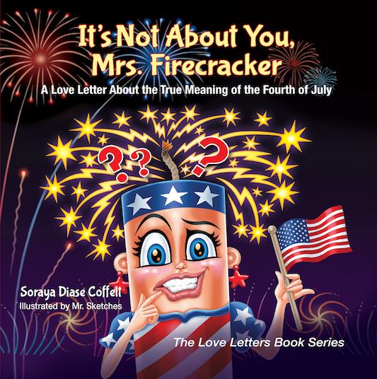 It's Not About You Mr. Firecracker - Christian Author Soraya Diase Coffelt Children's Book