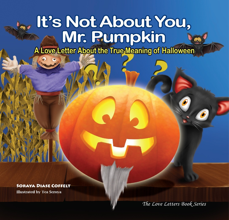 It's not about you Mr. Pumpkin Soraya Diase Coffelt Book