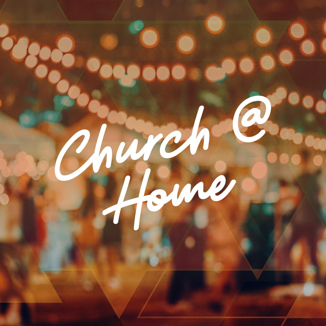 Church @ Home 2018