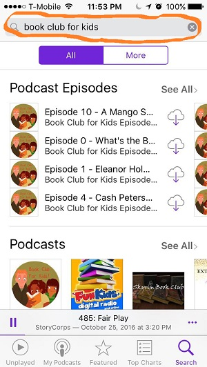 """See that little magnifying glass in the lower right hand corner? Touch it and type in """"Book Club for Kids"""" and this is what you'll see. All of our episodes will come up. This is where Apple makes it as confusing as possible. How the heck do you rate and review???  Start by touching the Book Club for Kids icon in the lower left corner."""