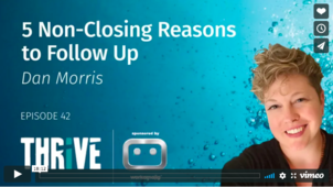 """Agency Growth Consultant Kelly Campbell's THRIVE Podcast, Episode 42.    """"5 Non-Closing reasons to follow up"""""""