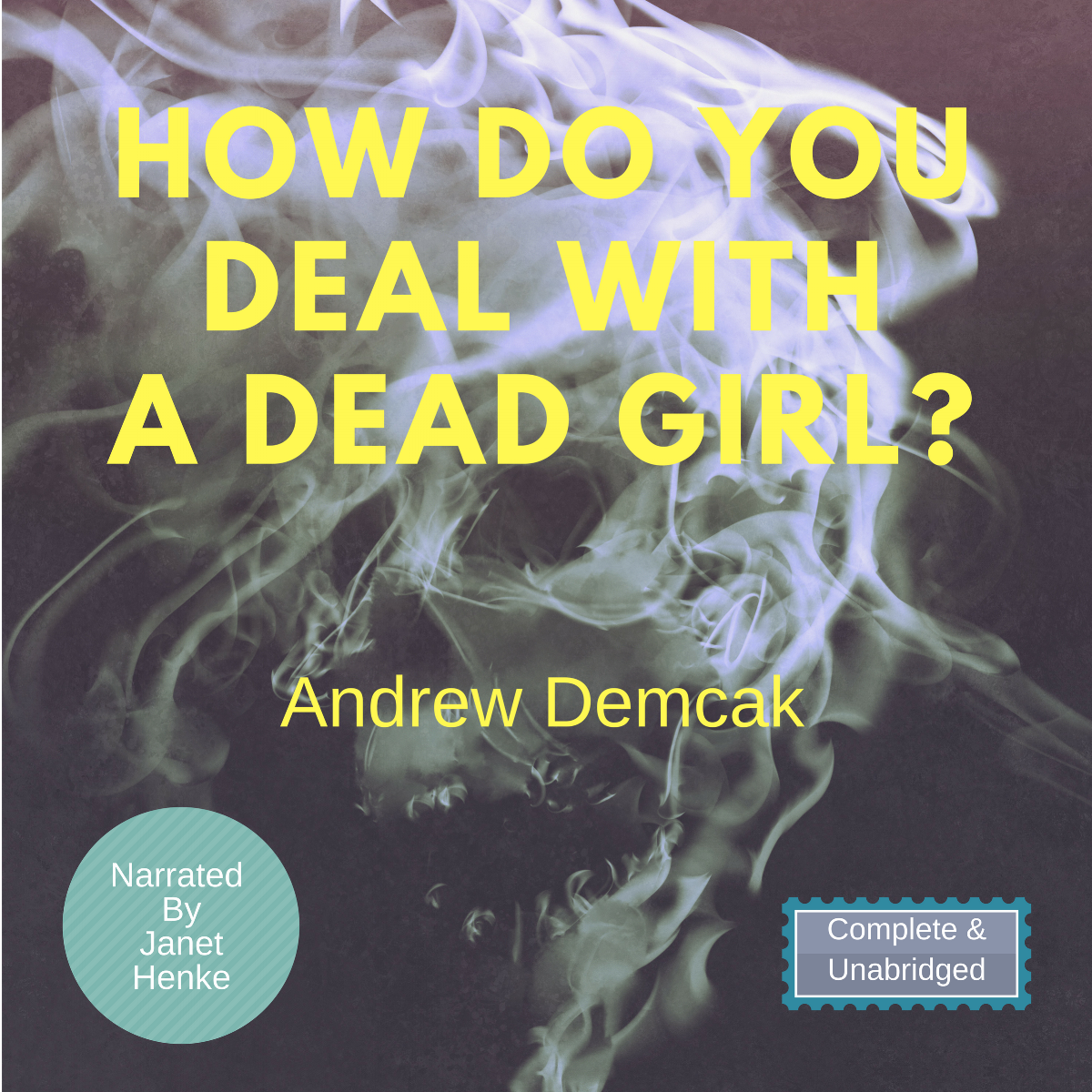 How Do You Deal With A Dead Girl? Audiobook