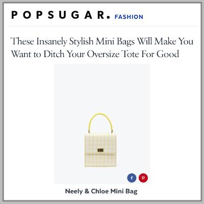 Neely and Chloe_PopSugar_Mini Bags.png