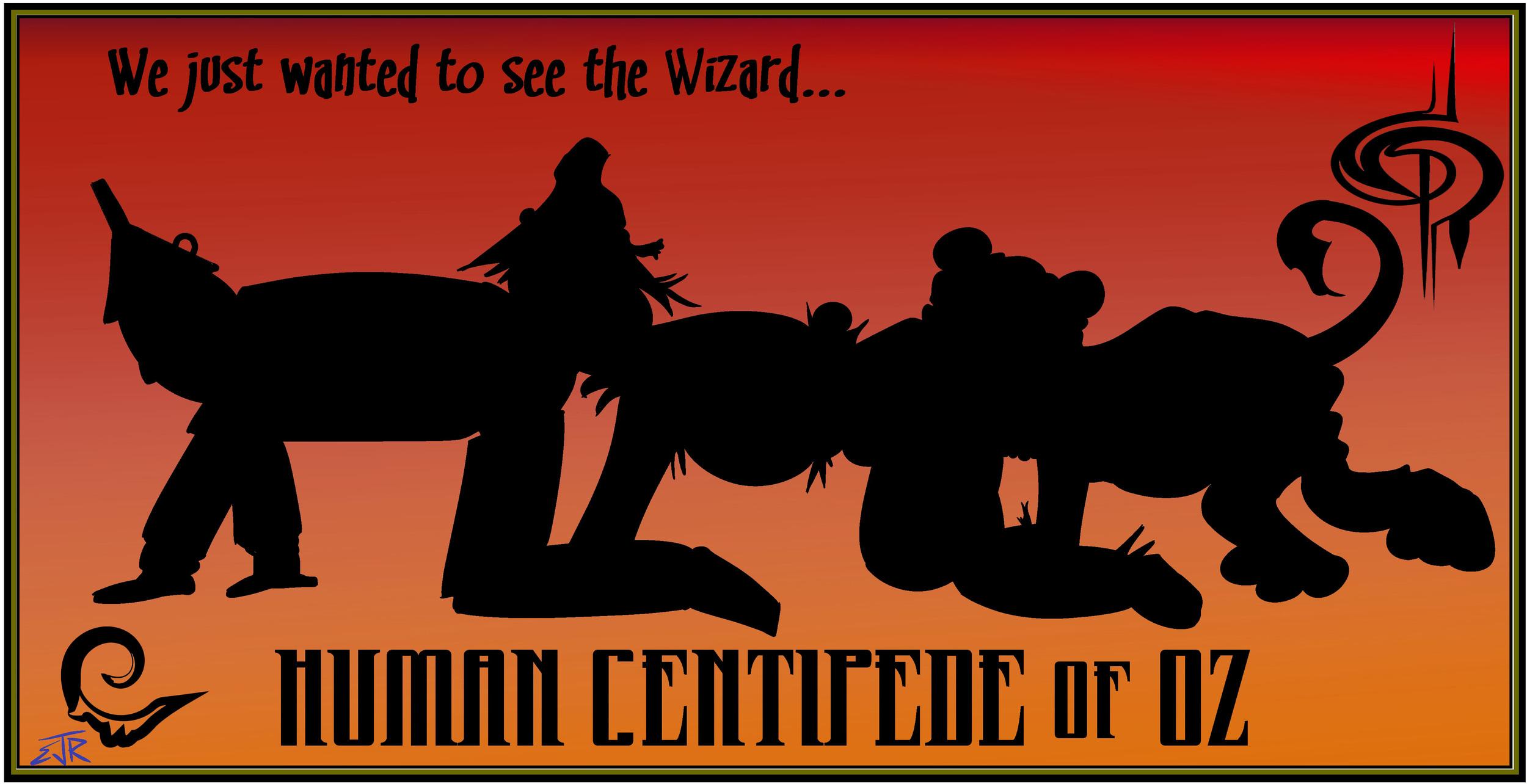 Human Centipede of Oz by Erik Roggeveen
