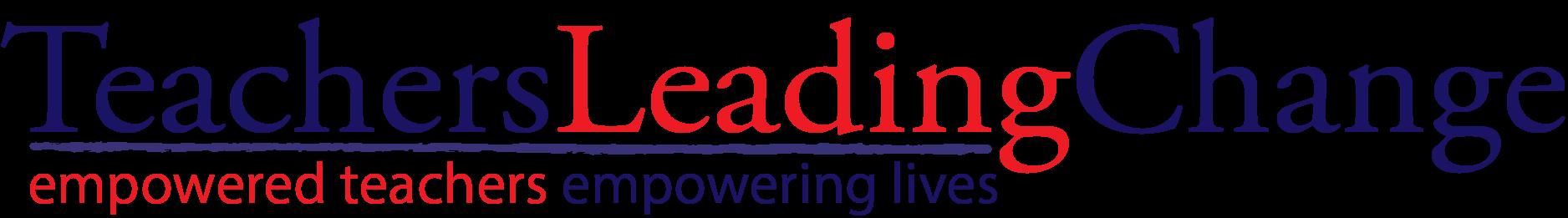 www.teachersleadingchange.com    @teachleadchange