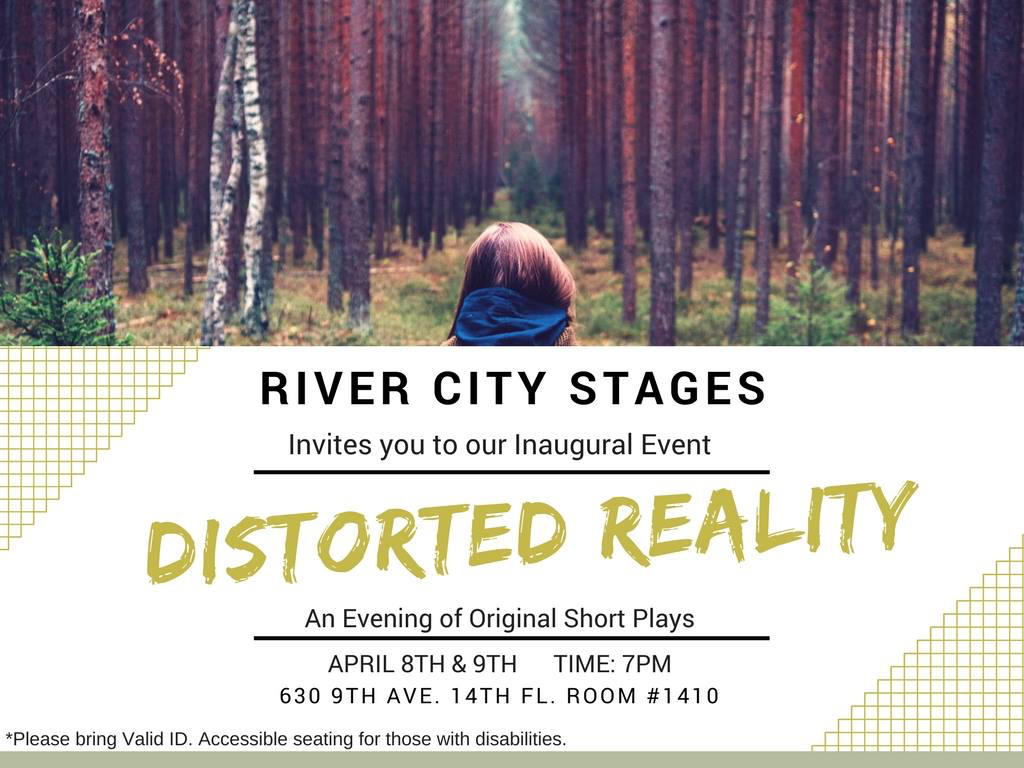 River City Stages - Distorted Reality - In April 2017 I premiered two short plays I wrote,