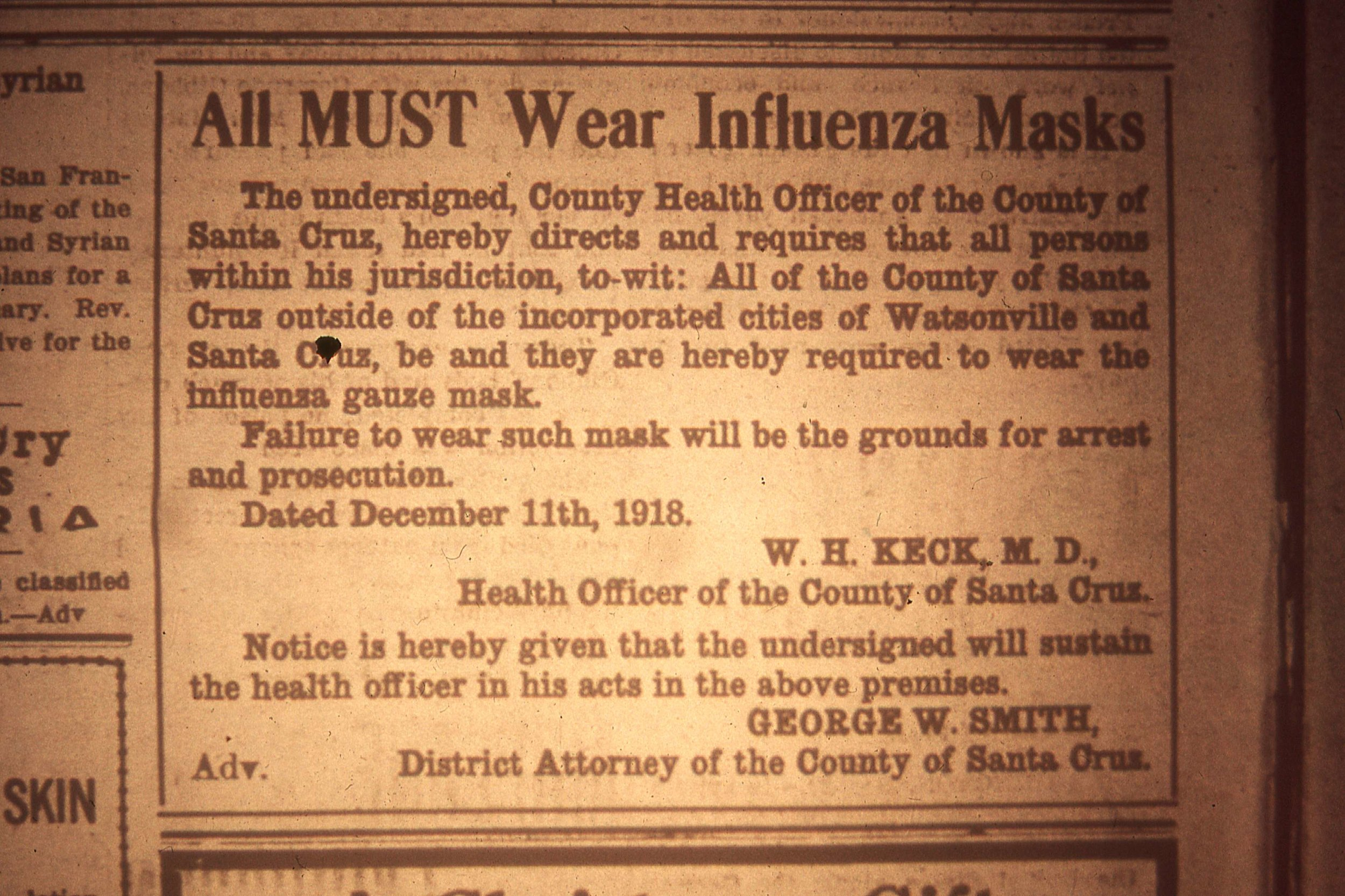The two cities in Santa Cruz County, Watsonville and Santa Cruz passed mask ordinances, and then the County passed this one regarding the unincorporated parts of the county.   At first, some residents tried to comply by just hanging the mask on their ears, but the law said that the mask had to cover the mouth and nose.