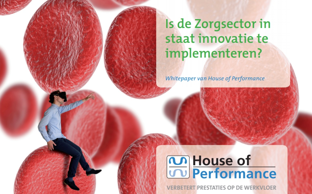 Whitepaper Is de zorgsector in staat innovatie te implementeren? Rob van Drunen