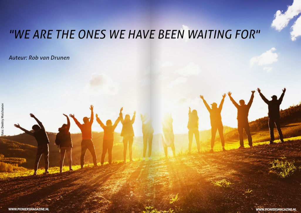 We are the ones we have been waiting for.jpg