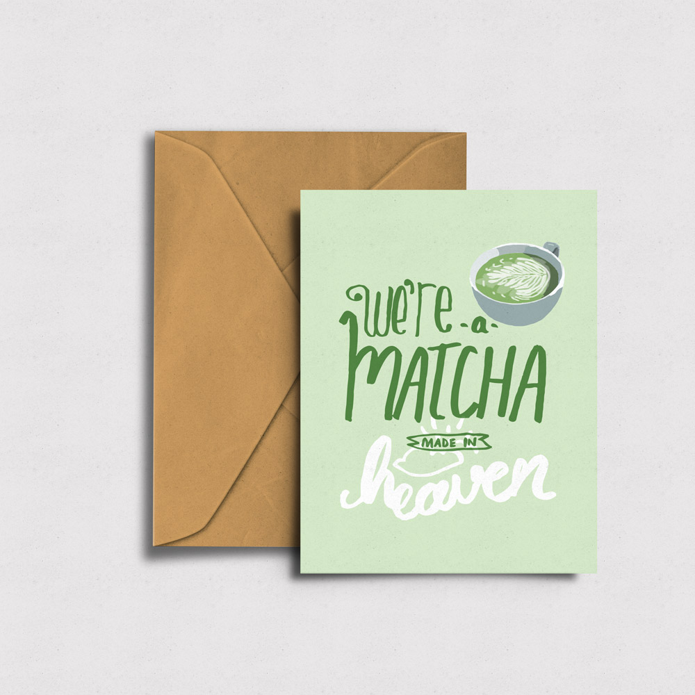 We're a  Matcha  Made in Heaven - Greeting Card →