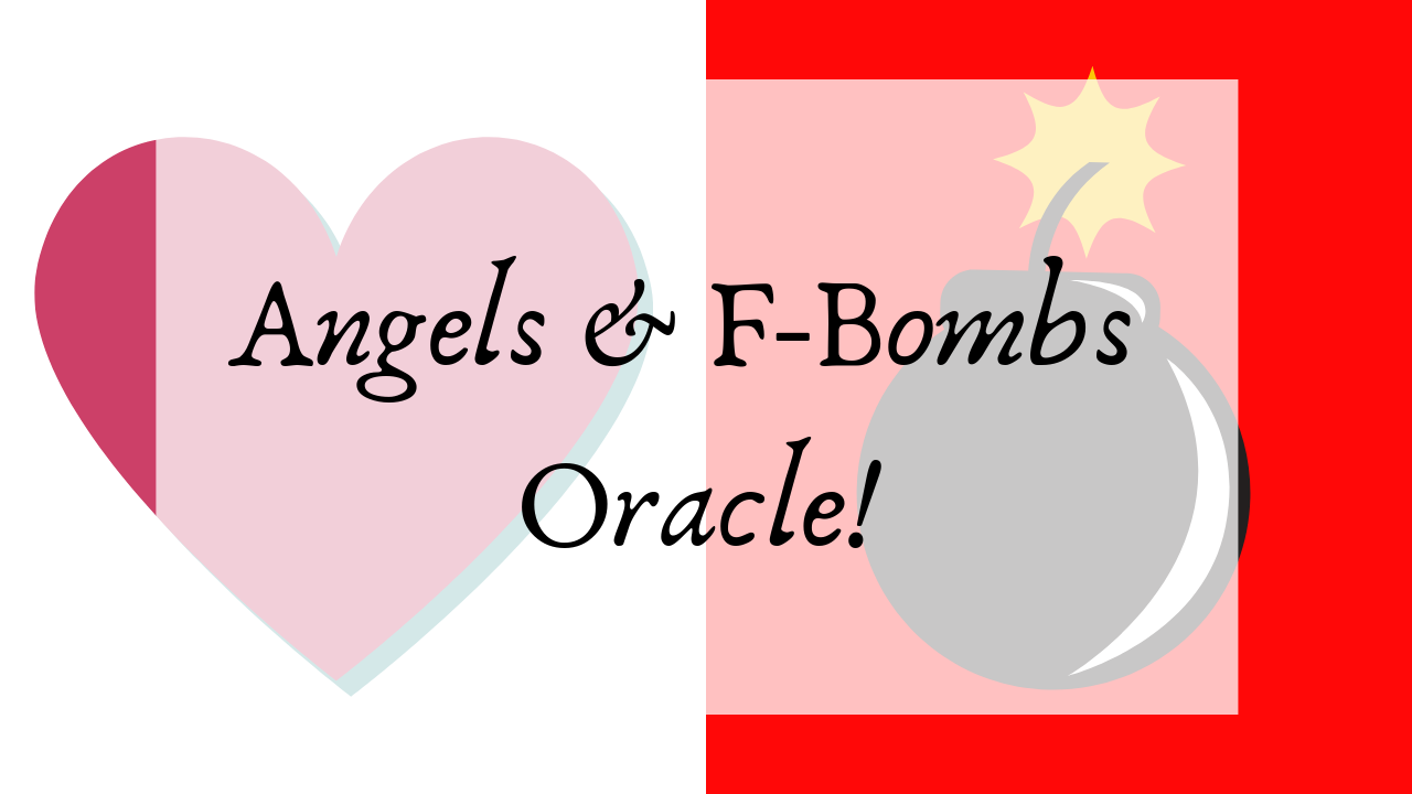 ANGELS & F-Bombs Oracle!-2.png