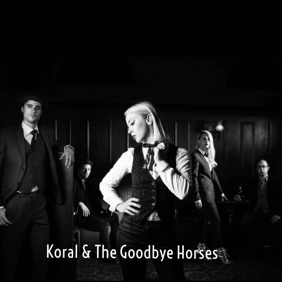 Koral & The Goodbye Horses