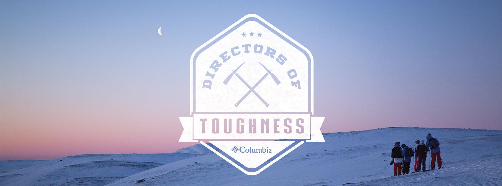 Columbia Sportswear- Directors of Tougness