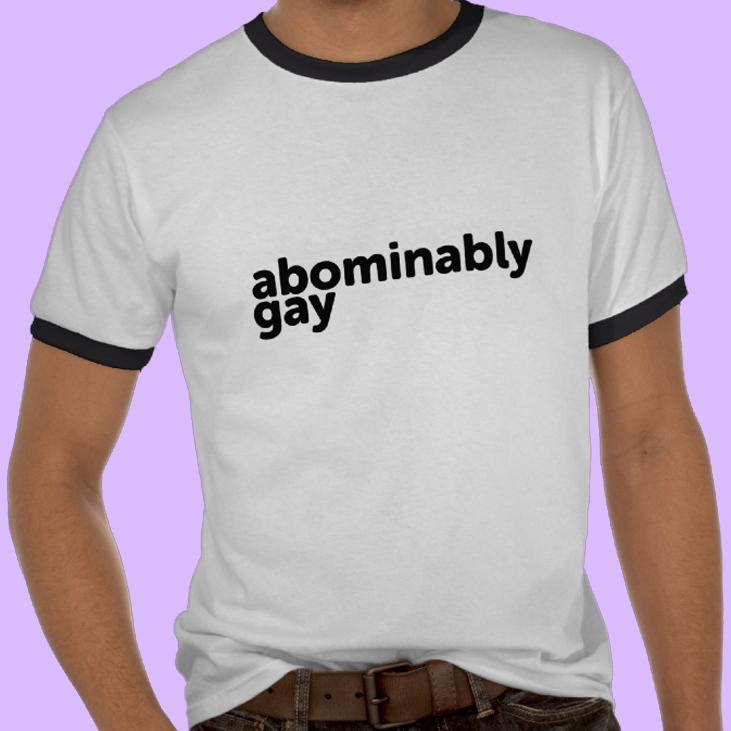 abominably_gay_t.jpg