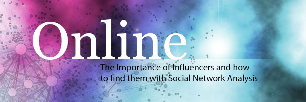Importance-of-Influencers-and-how-to-find-them-with-Social-Network-Analysis