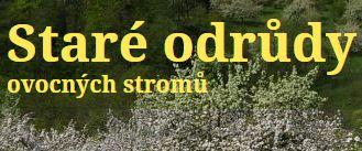 Staré odrůdy ovocných dřevin - Zde můžete vyhledávat staré odrůdy ovocných dřevin dle vlastností a názvů.