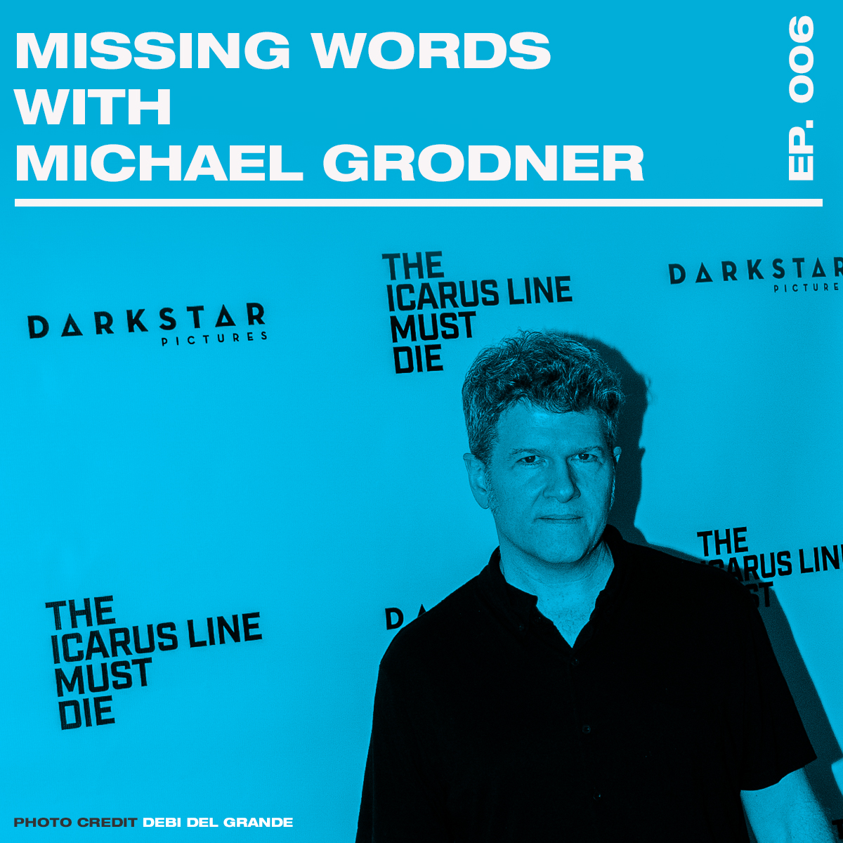 Michael Grodner Missing Words Episode 6