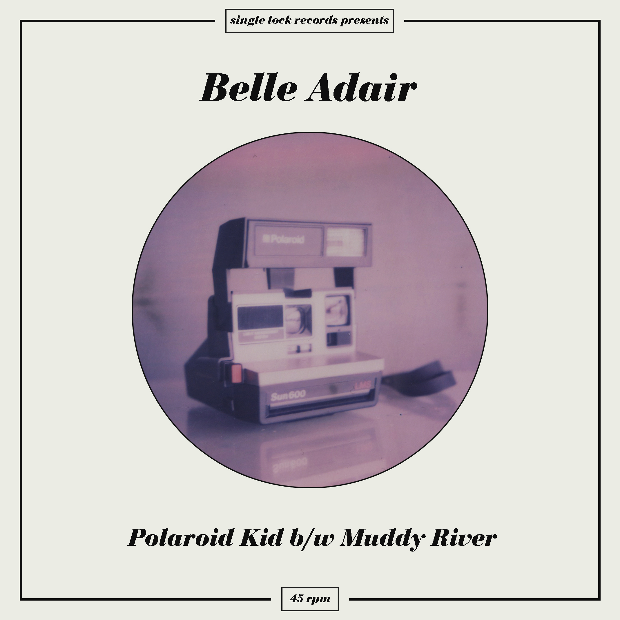 SL008:  Belle Adair-  Polaroid Kid b/w Muddy River