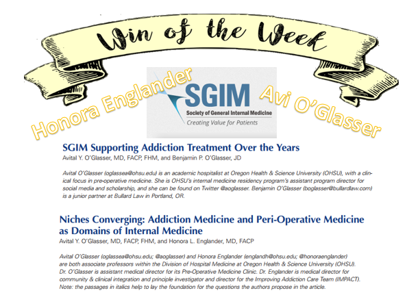 Dr.s Avi O'Glasser and Honora Englander published in SGIM Forum this week discussing addiction medicine! Check out their articles:  Supporting Addiction Treatment  and  Niches Converging !