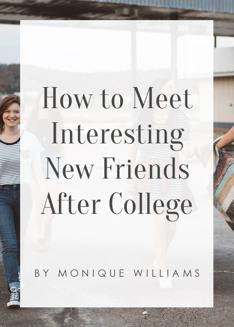 how-to-meet-interesting-new-friends-after-college.jpg