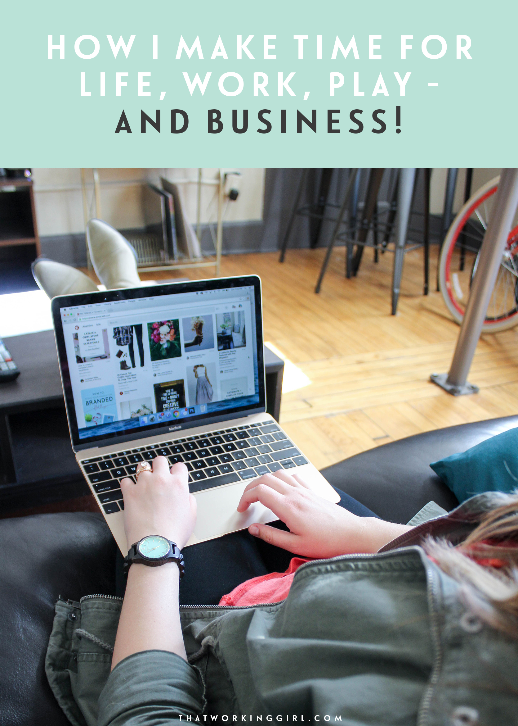 How I Make Time for Life, Work, Play - and Business!