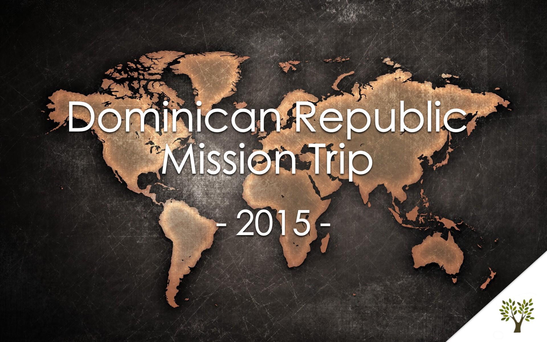 Dominican Republic Mission Trip - 2015