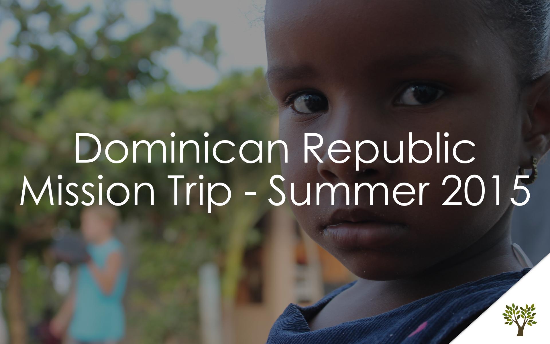DR Mission Trip - Summer 2015