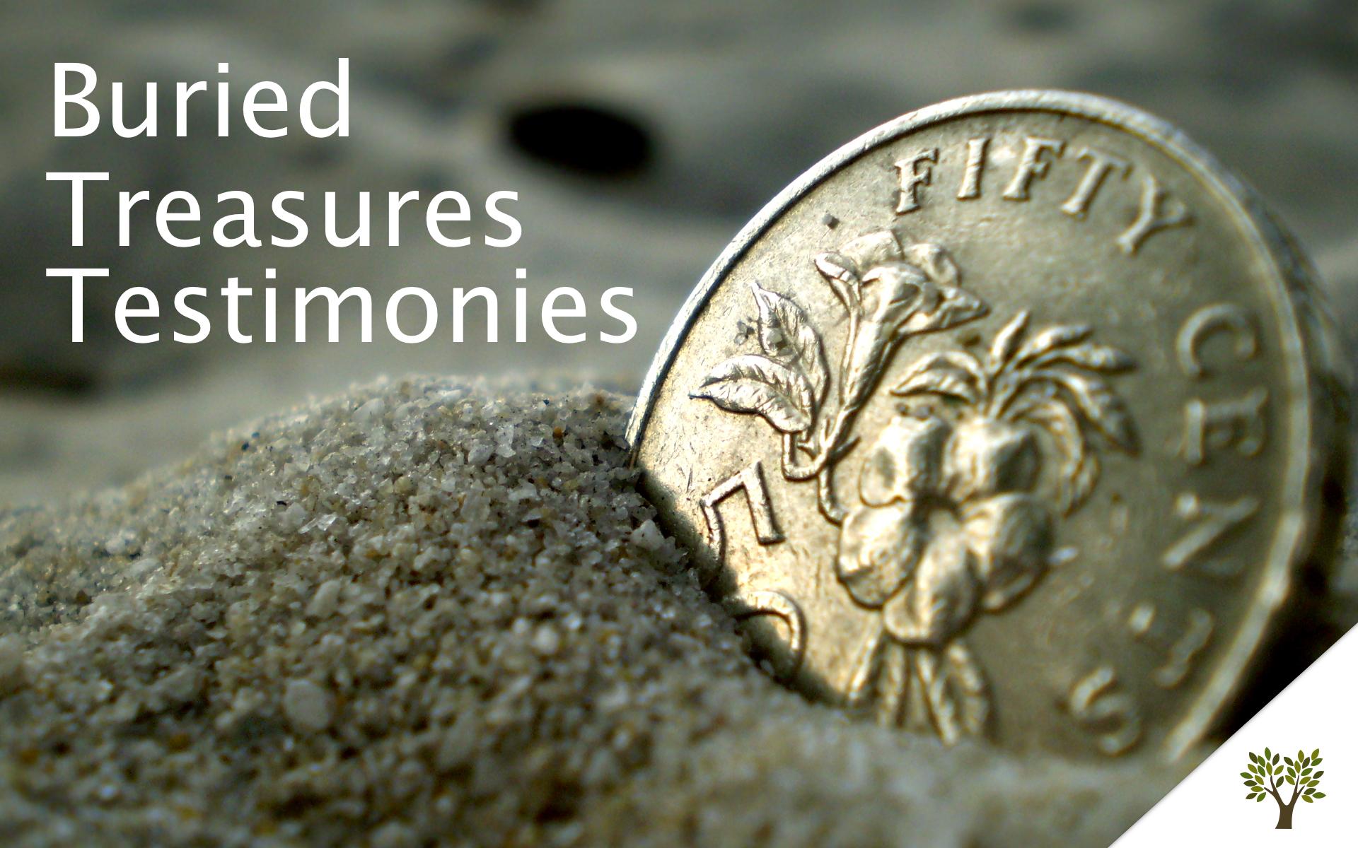 Buried Treasures Testimonies