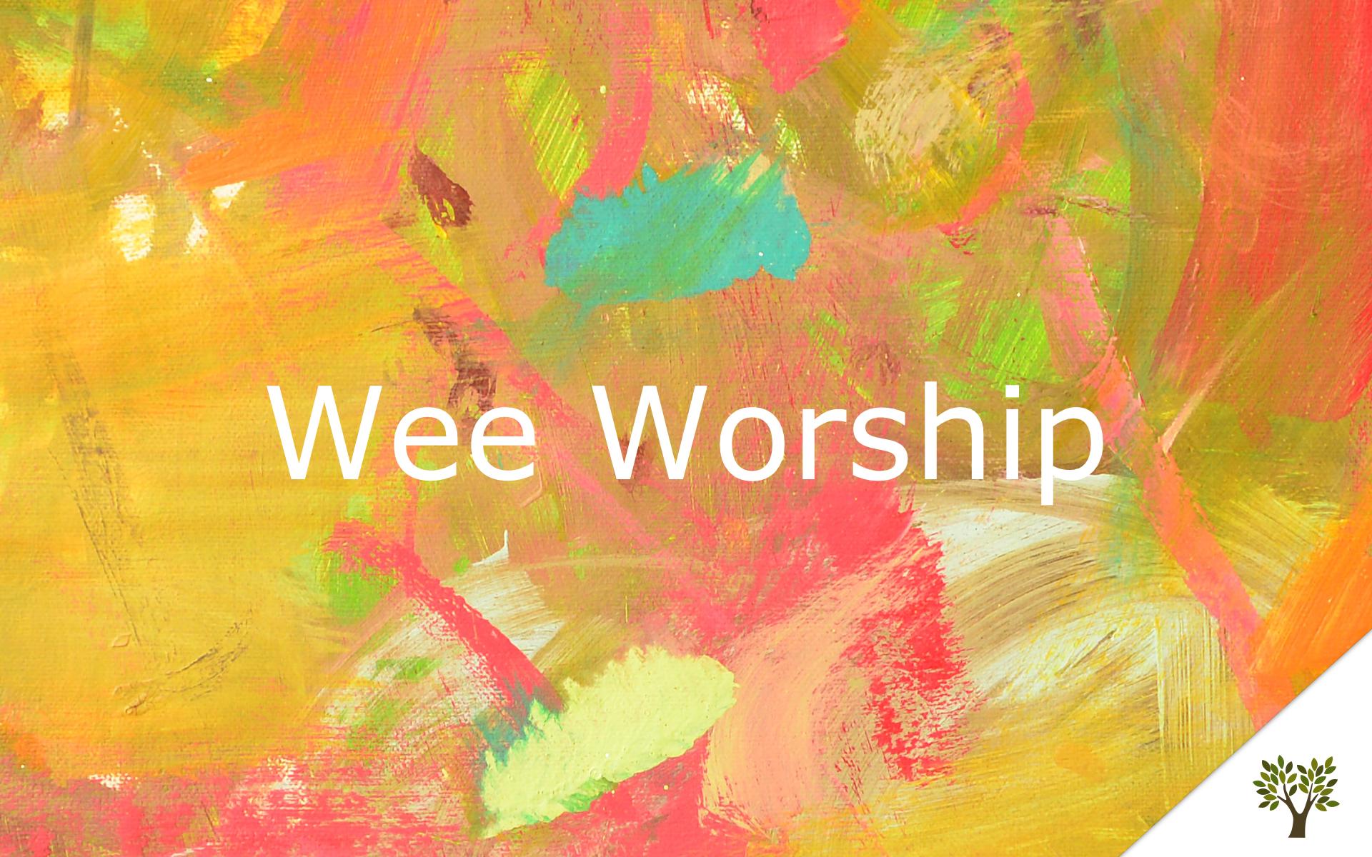 Wee Worship - February 2016