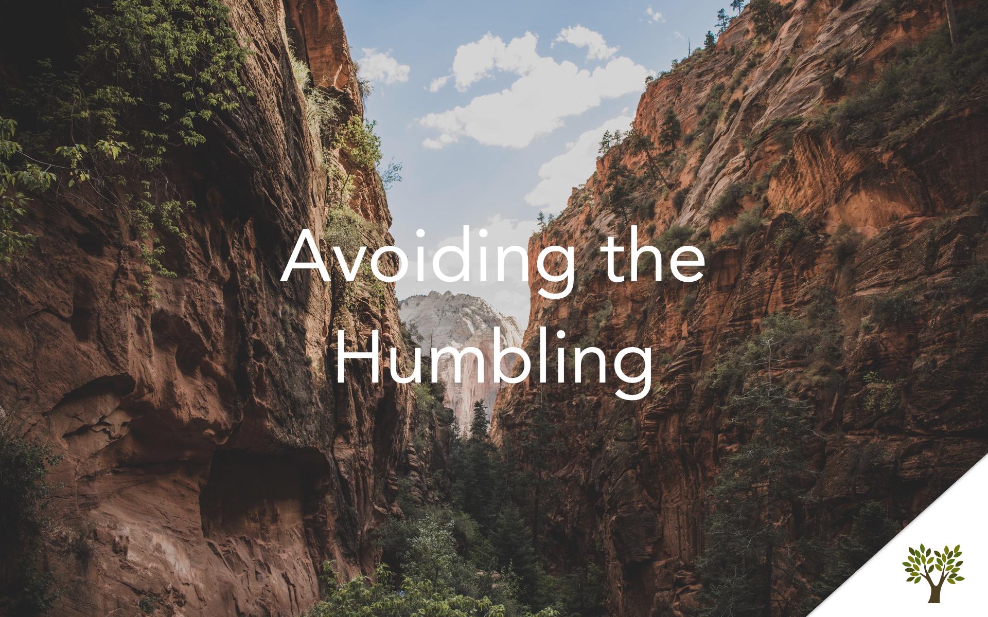 Avoiding the Humbling  Terry Fant