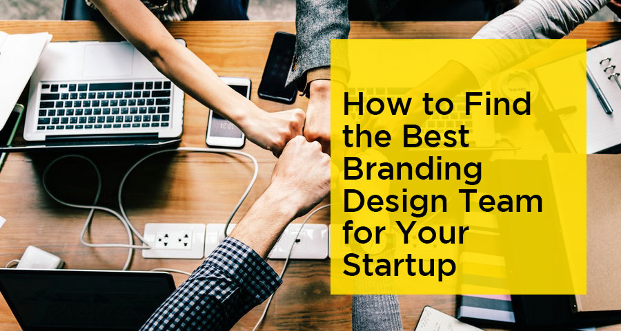 How-to-Find-the-Best-Branding-Design-Team-for-Your-Startup.jpg