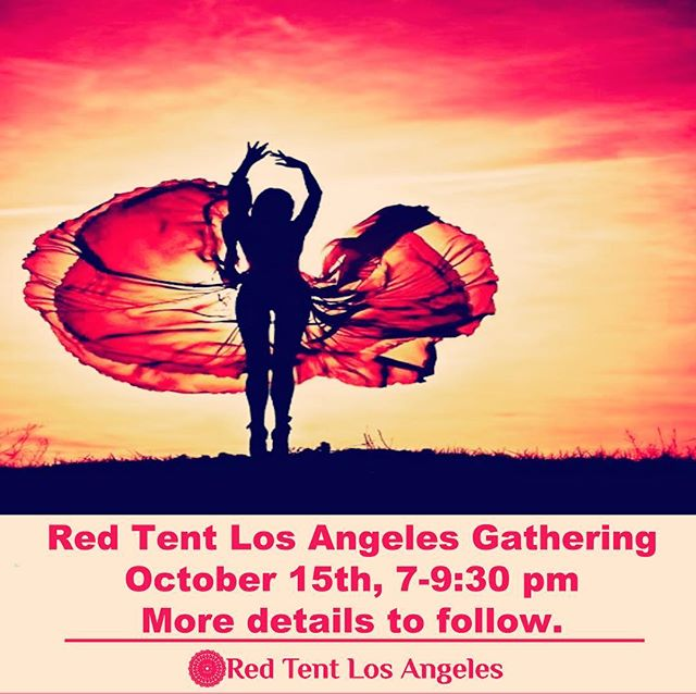 Save the date! Red Tent Los Angeles gathering on Oct 15th. details to follow. www.RedTentLosAngeles.com #redtentosangeles #losangelesevents #siserhood #femaleempowerment @gretahasselgrace.lmft