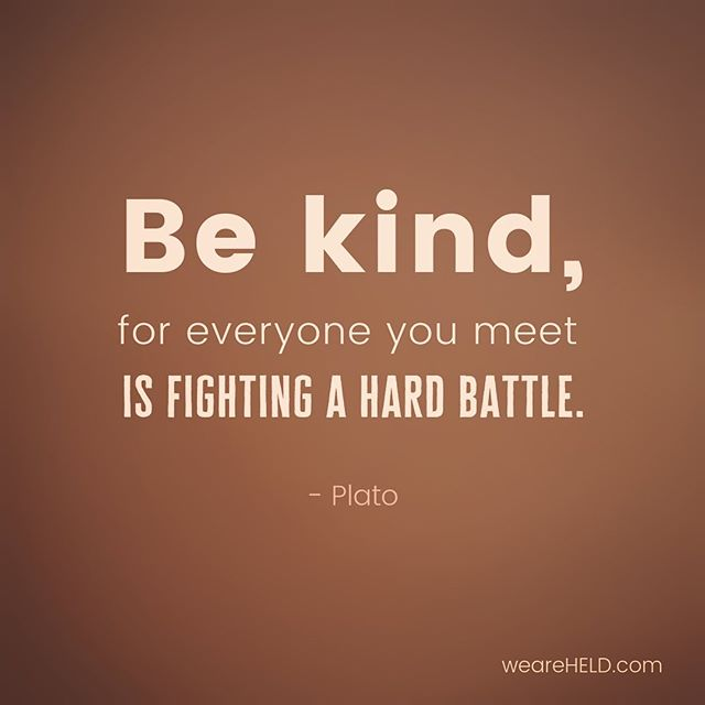 We're all in it together... #justbekind