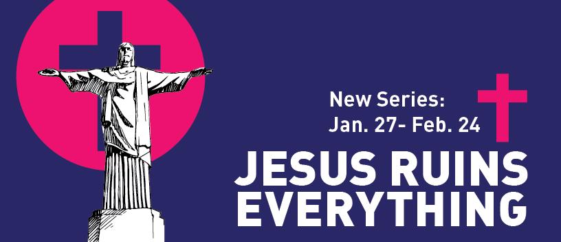 Jesus Ruins Everything Facebook-01.png