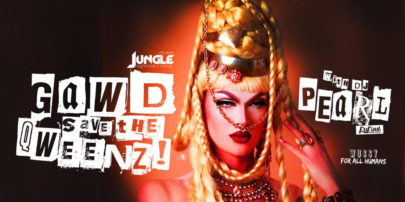 Gawd Save the Queenz with PEARL  on 9/30 at Jungle