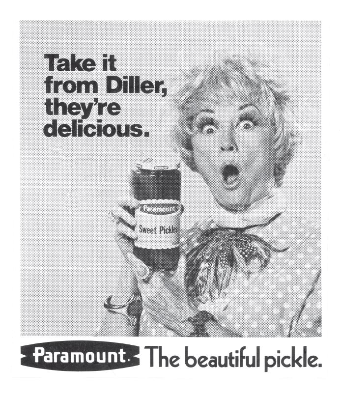 Comedienne Phyllis Diller joked her way through a national Paramount Pickles campaign.
