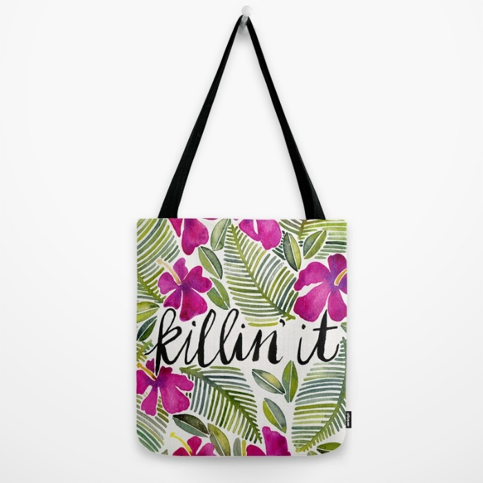 Killin' It  •  tote bag $18–$24