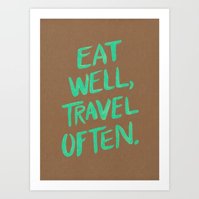 eat-well-travel-often-on-mint-prints.jpg