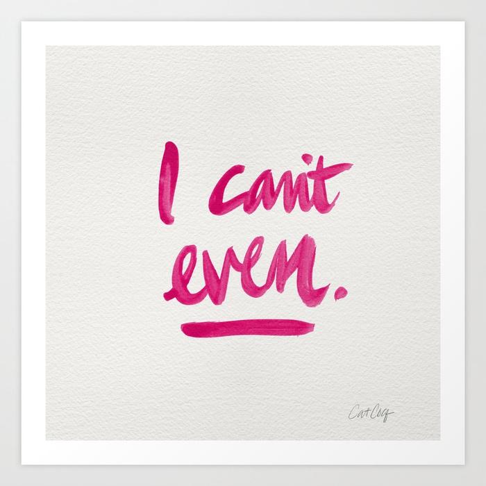 i-cant-even--pink-ink-prints.jpg