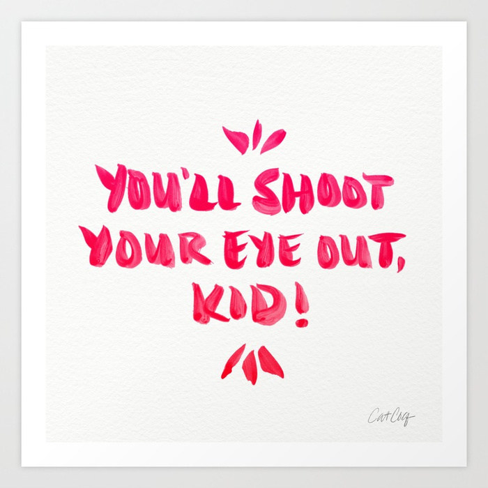 youll-shoot-your-eye-out--pink-ink-prints.jpg